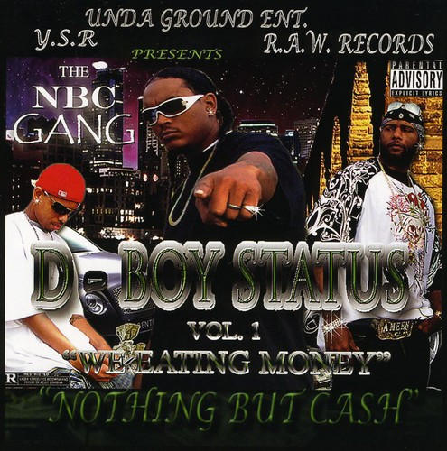 D-Boy Status: We Eating Money'' Nothing But 1