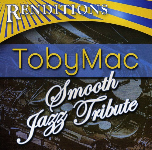 Renditions: Tobymac Smooth Jazz Tribute /  Various