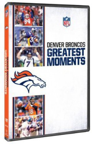 Denver Broncos: Greatest Moments