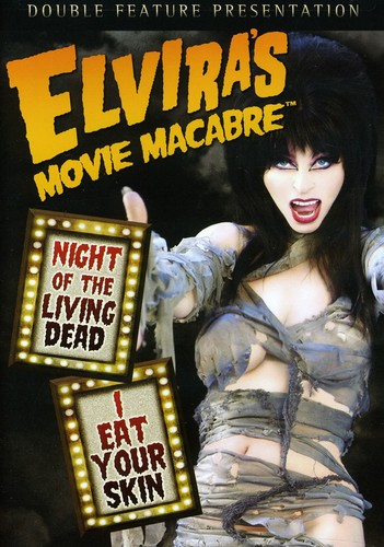 Elviras Movie Macabre: Night Of The Living Dead/ I Eat Your Skin