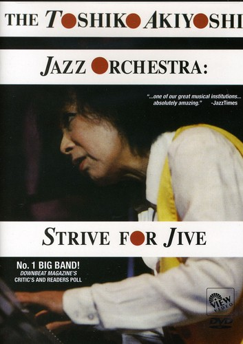 The Toshiko Akiyoshi Jazz Orchestra: Strive for Jive