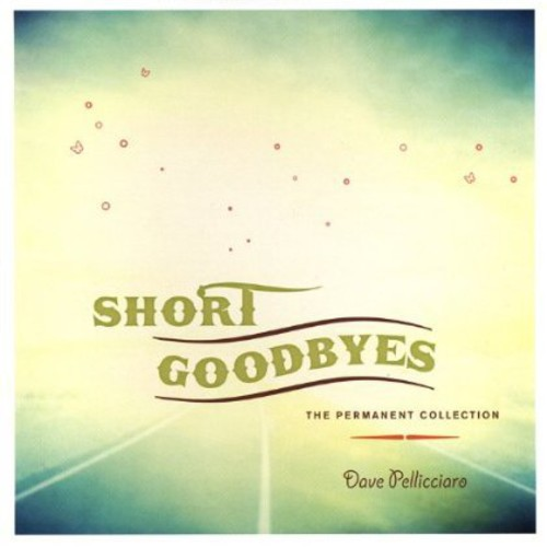 Short Goodbyes-The Permanent Collection