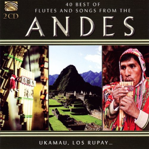 40 Best Flutes & Songs from the Andes /  Various