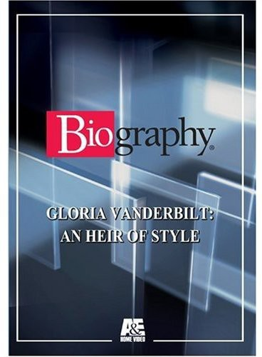 Biography - Gloria Vanderbilt: An Heir of Style