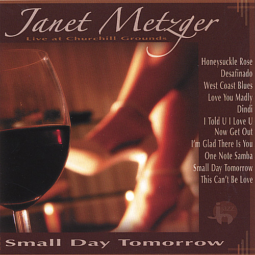 Small Day Tomorrow: Janet Metzger Live at Churchil