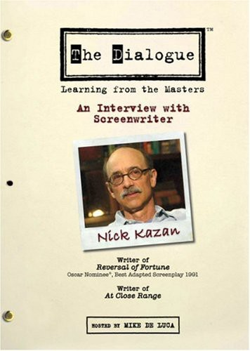 The Dialogue: Learning From the Masters: An Interview With Screenwriter Nick Kazan