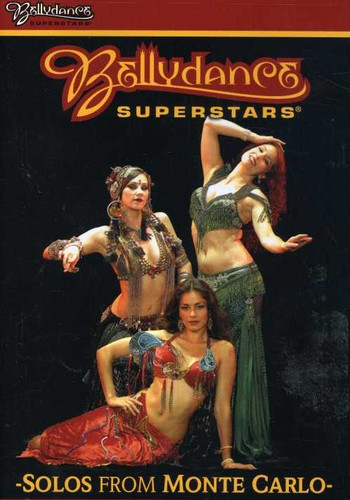 Bellydance Superstars: Solos From Monte Carlo