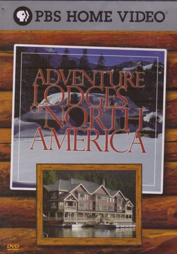 Adventure Lodges Of North America [WS]