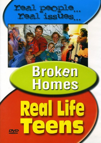 Real Life Teens: Broken Homes