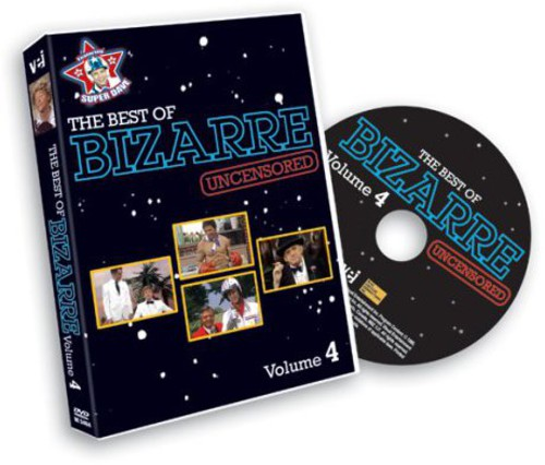 The Best of Bizarre: Volume 4 (Uncensored)