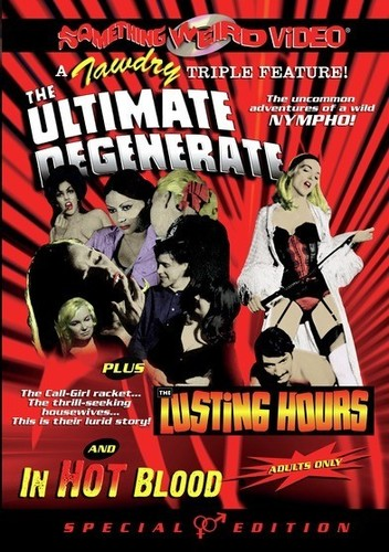 Ultimate Degenerate & Lusting Hours & in Hot Blood
