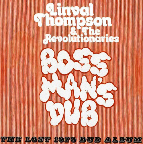 Boss Man's Dub: The Lost 1979 Dub Album [Import]