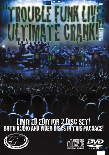Trouble Funk Live: Ultimate Crank