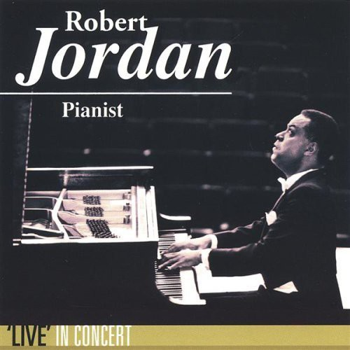 Robert Jordan Pianist 'Live' in Concert