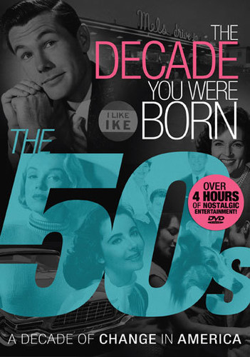 The Decade You Were Born: The '50s