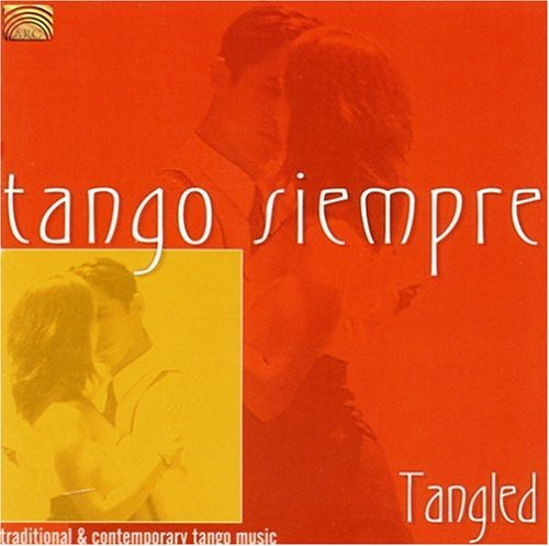 Tango Siempre: Tangled /  Varrious