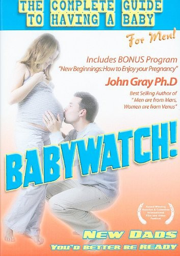 Babywatch: Ultimate Guide to Having a Baby for Men