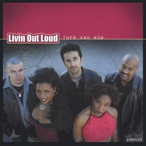 Livin Out Loud: Then & Now-Sampler