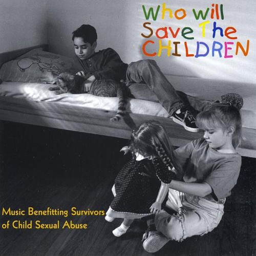 Who Will Save the Children /  Various