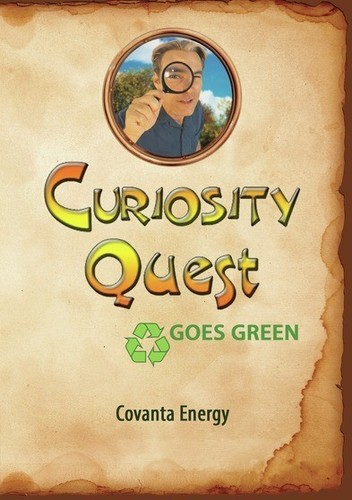 Curiosity Quest Goes Green: Covanta Energy