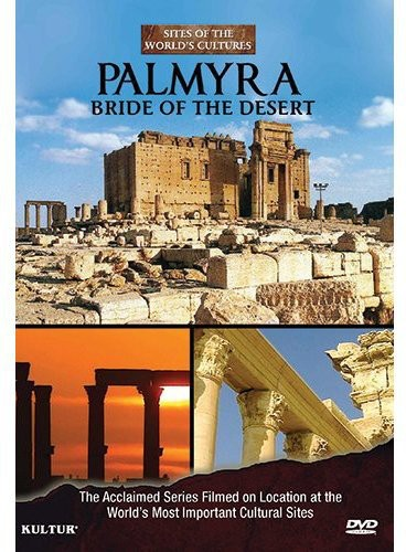 Palmyra: Bride of the Desert
