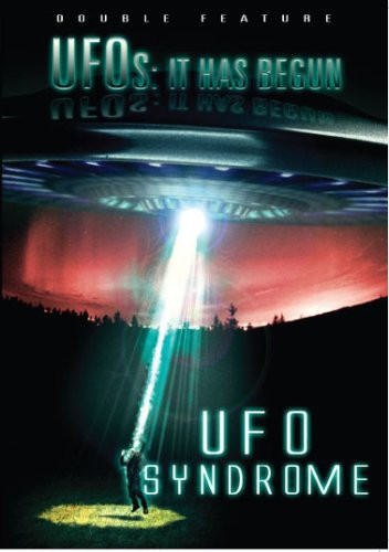 When UFO's Attack: It Has Begun & UFO Syndrome