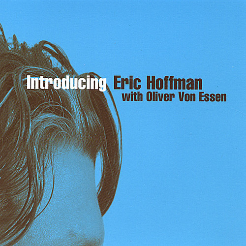 Introducing Eric Hoffman with Oliver Von Essen