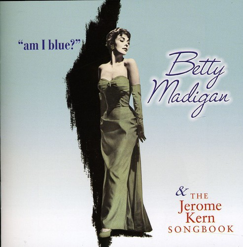 Am I Blue? and The Jerome Kern Songbook