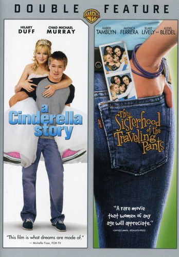 A Cinderella Story /  The Sisterhood of the Traveling Pants