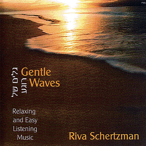 Schertzman, Riva : Vol. 1-Gentle Waves