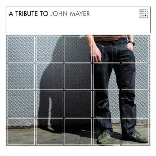 A Tribute To John Mayer