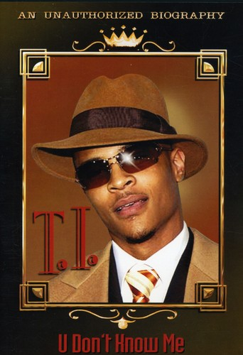 T.I.- U Don't Know Me