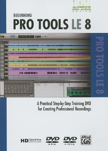 Alfred's Pro-Audio Series: Beginning ProTools LE, Vol. 8