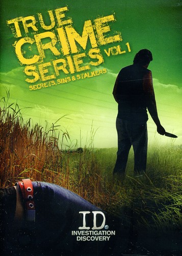 True Crime Series: Volume 1: Secrets, Sins and Stalkers