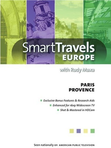 Smart Travels Europe With Rudy Maxa: Paris/ Provence