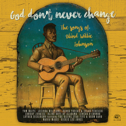 God Don't Never Change: The Songs Of Blind Willie Johnson