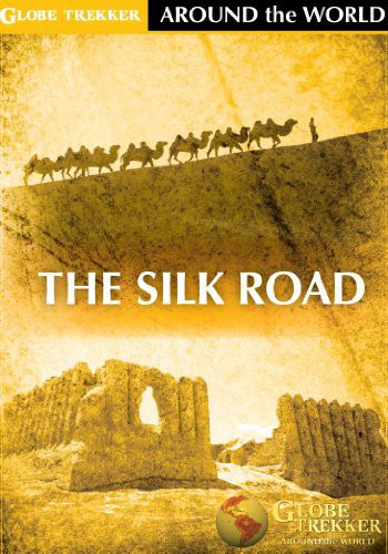 Globe Trekker - Around the World: The Silk Road