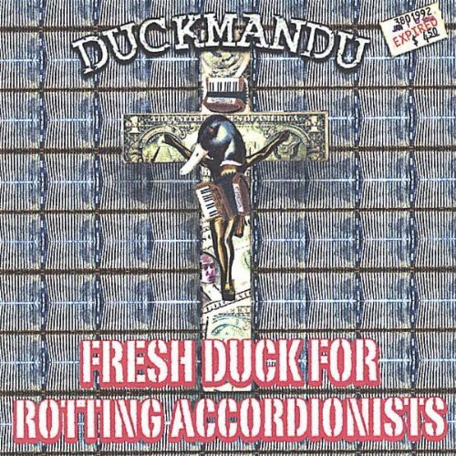 Fresh Duck for Rotting Accordionists