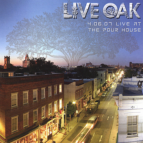 4-06-07 Live Oak at the Pour House