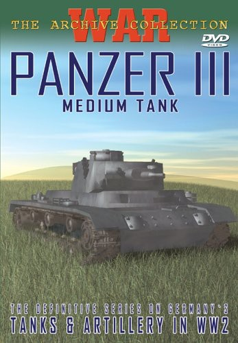 Panzer III: Medium Tank [Documentary]
