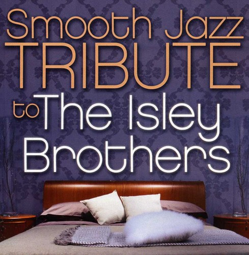 Smooth Jazz Tribute to the Isley Brothers /  Various