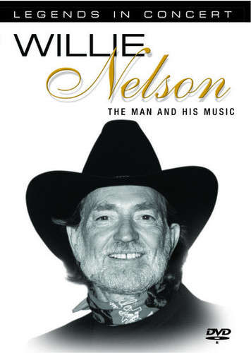 Willie Nelson: Man & His Music - Legends Concert