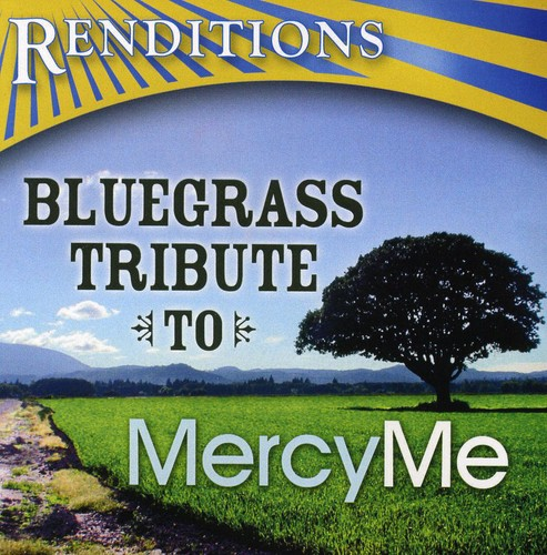 Renditions: Bluegrass Tribute to Mercyme /  Various