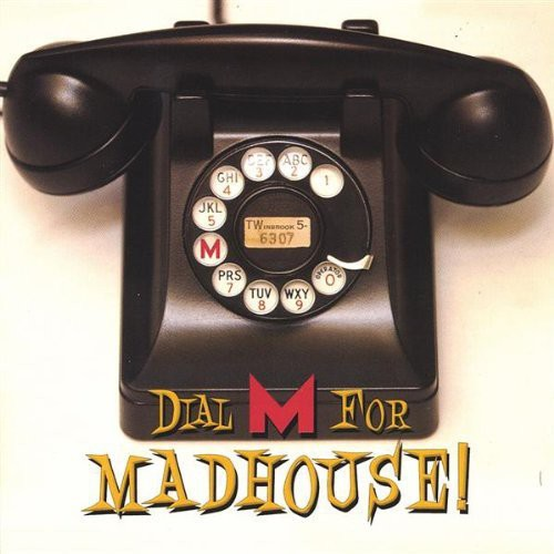 Dial M for Madhouse!