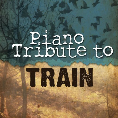 Piano Tribute to Train /  Various