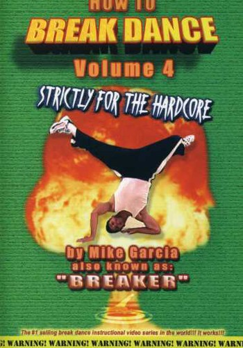 How To Breakdance, Vol. 4 [Instructional]