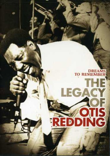 Dreams To Remember: The Legacy Of Otis Redding [Remastered]