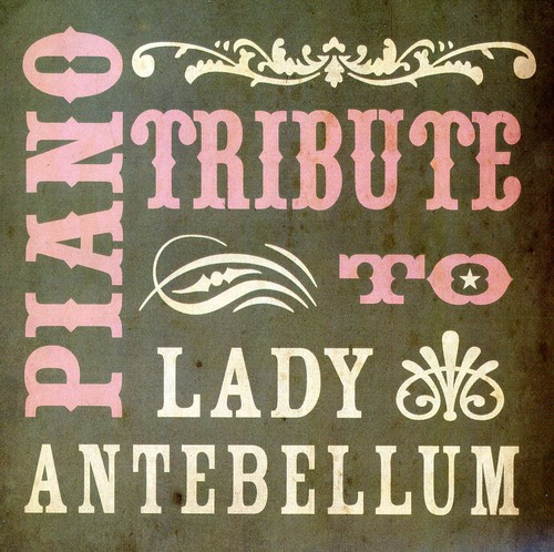 Piano Tribute to Lady Antebellum /  Various