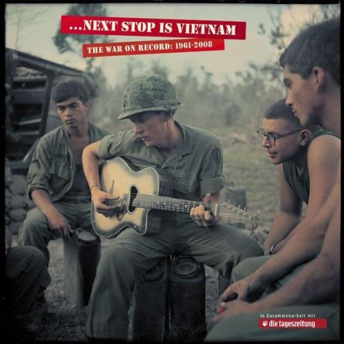 Next Stop Is Vietnam: The War On Record 1961-2008