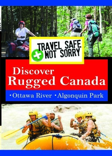 Travel Safe Not Sorry: Rugged Canada